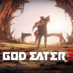 God Eater 3 – PS4 Test / Review